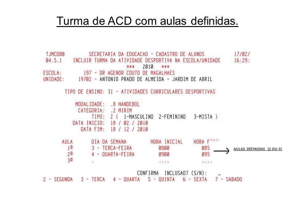 Turma de ACD com aulas definidas.