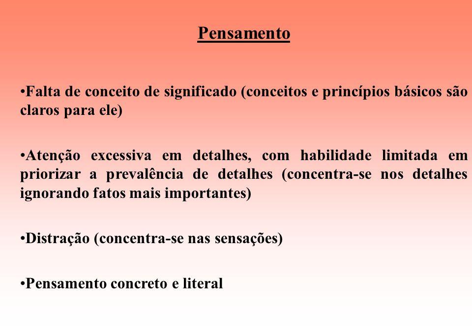 Pensamento Falta de conceito de significado (conceitos e princípios básicos são claros para ele)