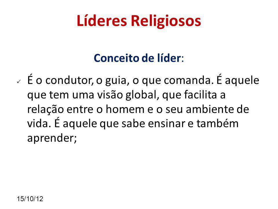 Líderes Religiosos Conceito de líder: