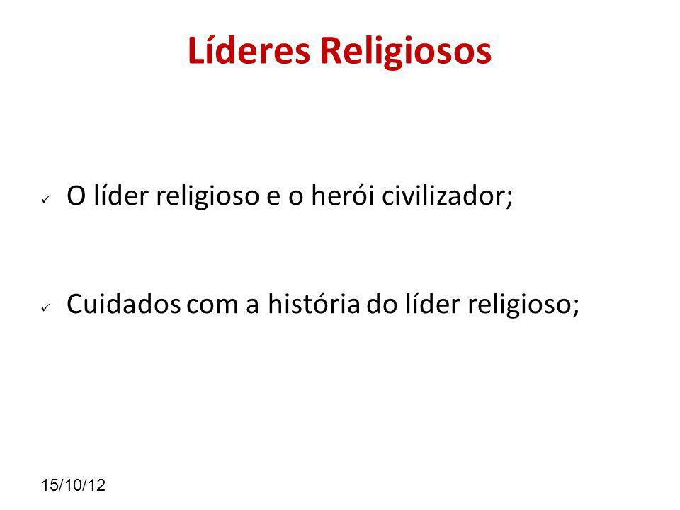 Líderes Religiosos O líder religioso e o herói civilizador;