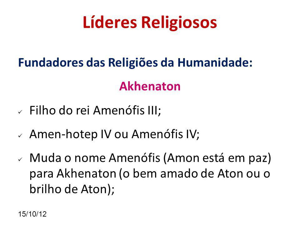 Líderes Religiosos Fundadores das Religiões da Humanidade: Akhenaton