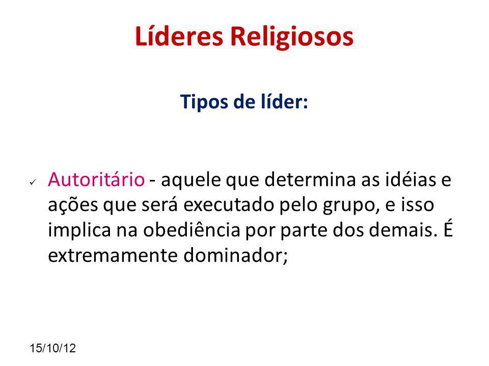 Líderes Religiosos Tipos de líder: