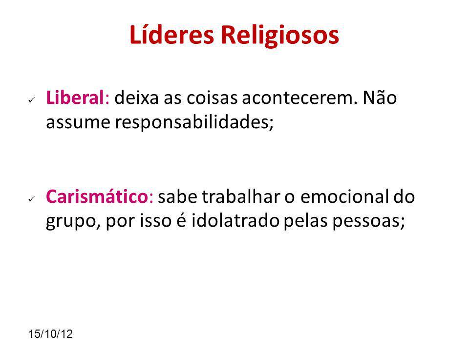 Líderes Religiosos Liberal: deixa as coisas acontecerem. Não assume responsabilidades;