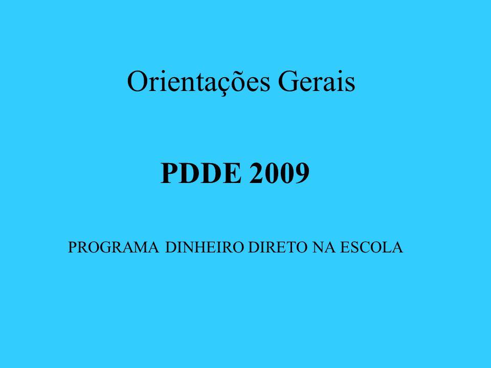 PDDE 2009 PROGRAMA DINHEIRO DIRETO NA ESCOLA