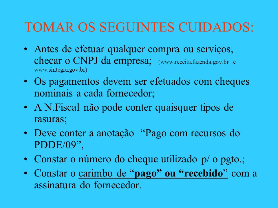 TOMAR OS SEGUINTES CUIDADOS: