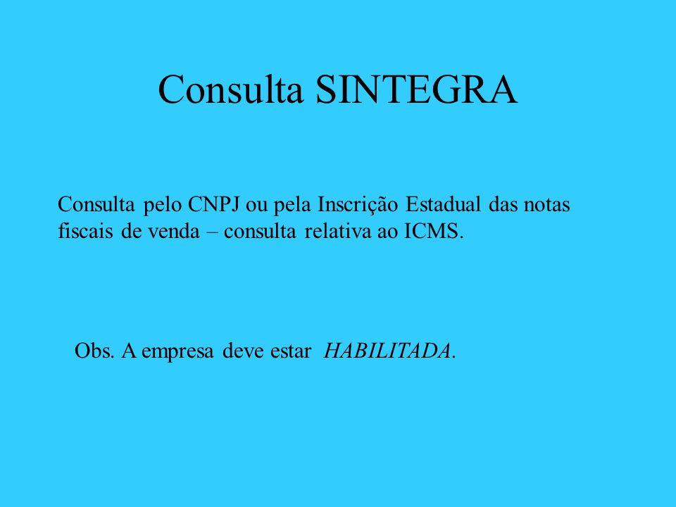 Consulta SINTEGRA Consulta pelo CNPJ ou pela Inscrição Estadual das notas fiscais de venda – consulta relativa ao ICMS.