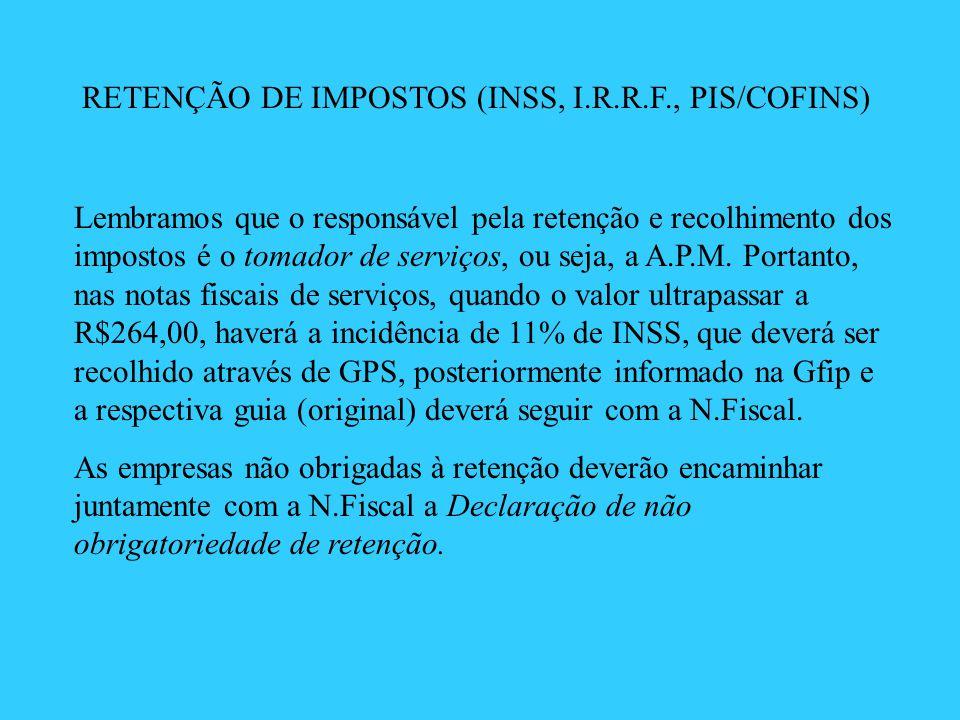 RETENÇÃO DE IMPOSTOS (INSS, I.R.R.F., PIS/COFINS)
