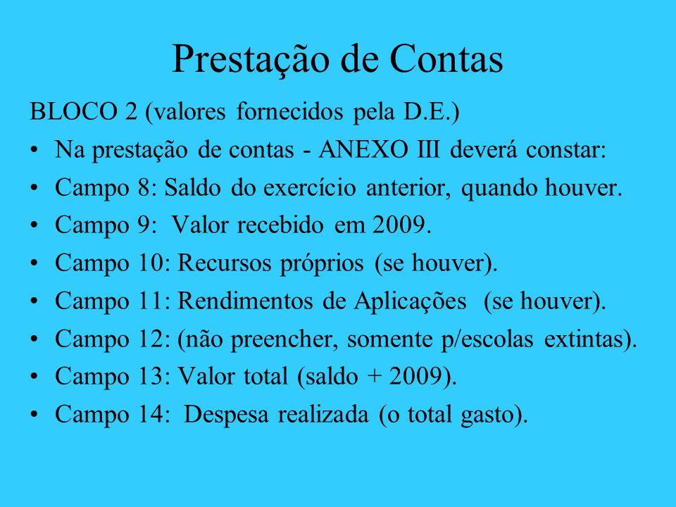 Prestação de Contas BLOCO 2 (valores fornecidos pela D.E.)