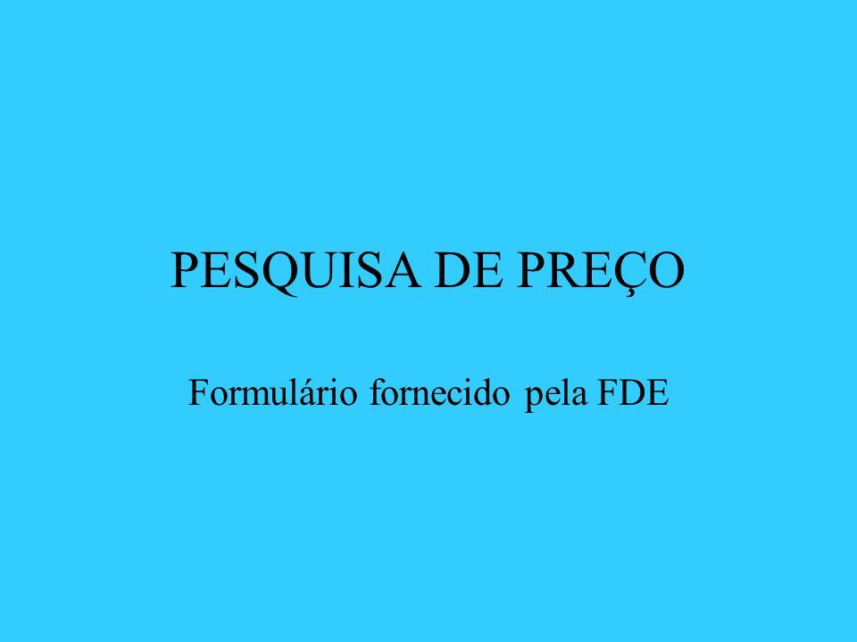 Formulário fornecido pela FDE