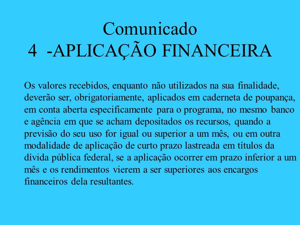 Comunicado 4 -APLICAÇÃO FINANCEIRA