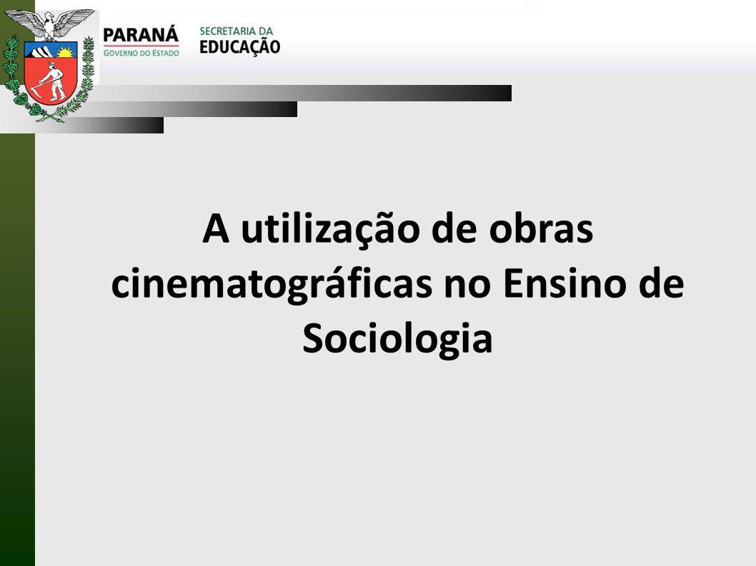 A utilização de obras cinematográficas no Ensino de Sociologia