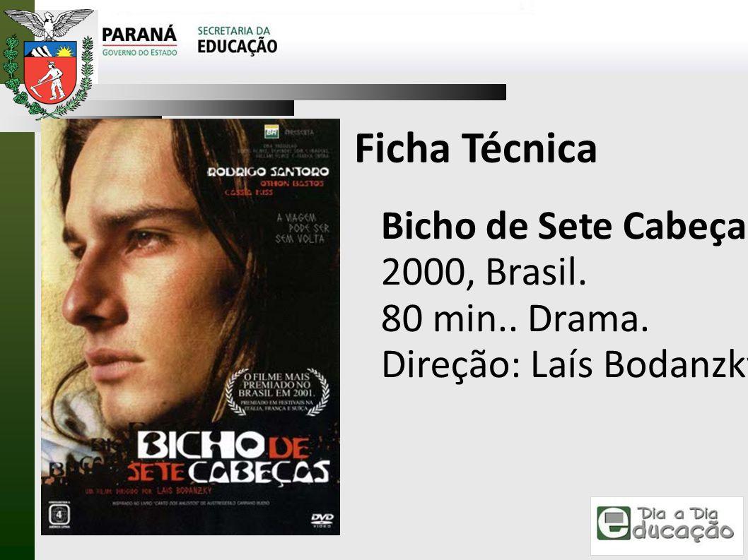Ficha Técnica Bicho de Sete Cabeças 2000, Brasil. 80 min.. Drama.