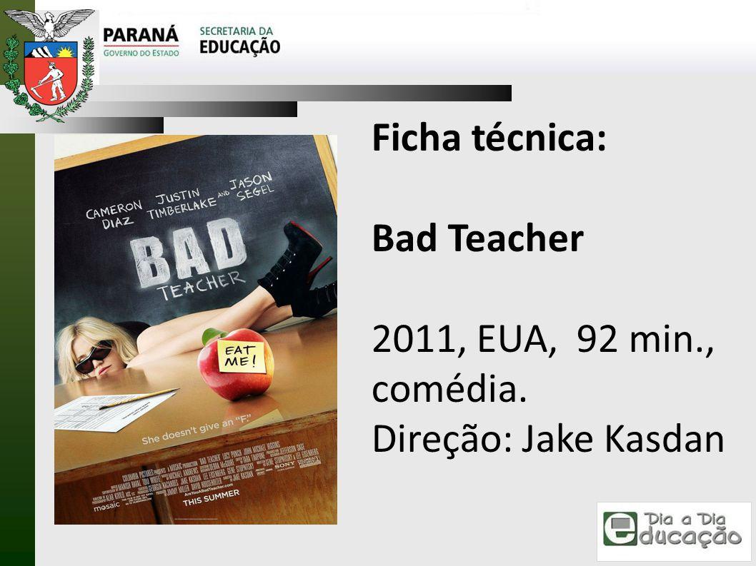 Ficha técnica: Bad Teacher 2011, EUA, 92 min., comédia. Direção: Jake Kasdan