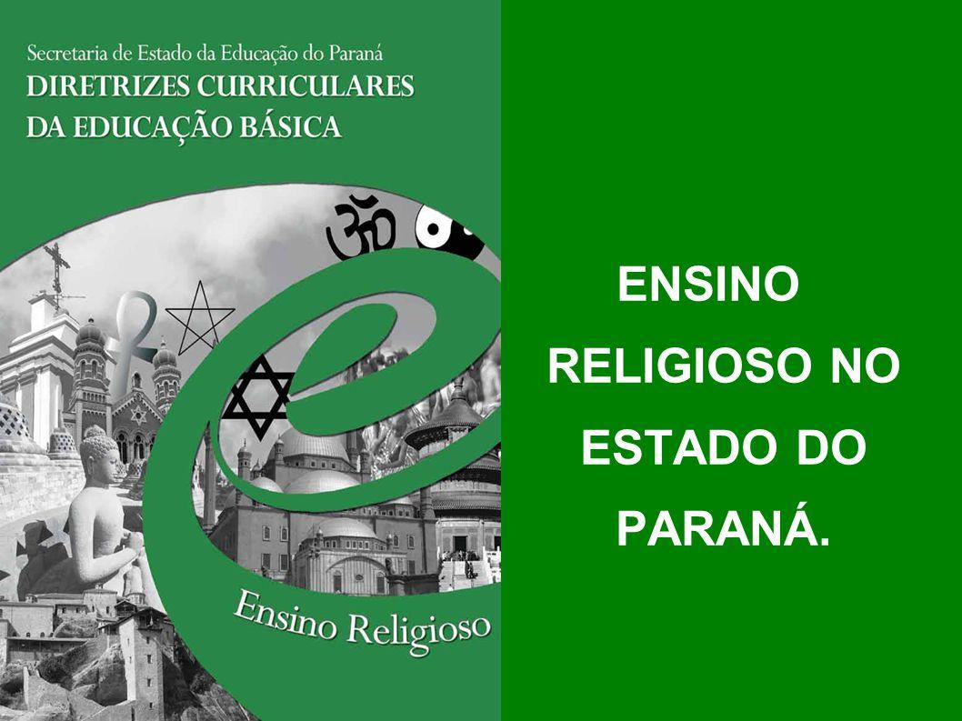 ENSINO RELIGIOSO NO ESTADO DO PARANÁ.