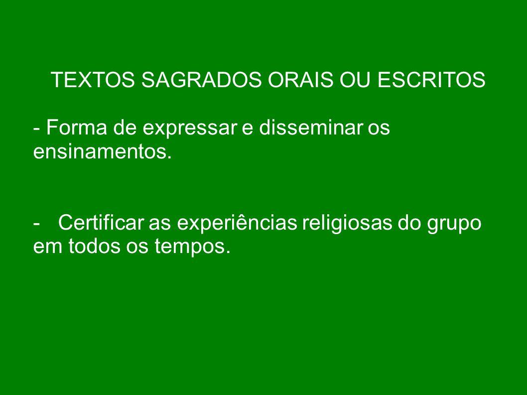TEXTOS SAGRADOS ORAIS OU ESCRITOS