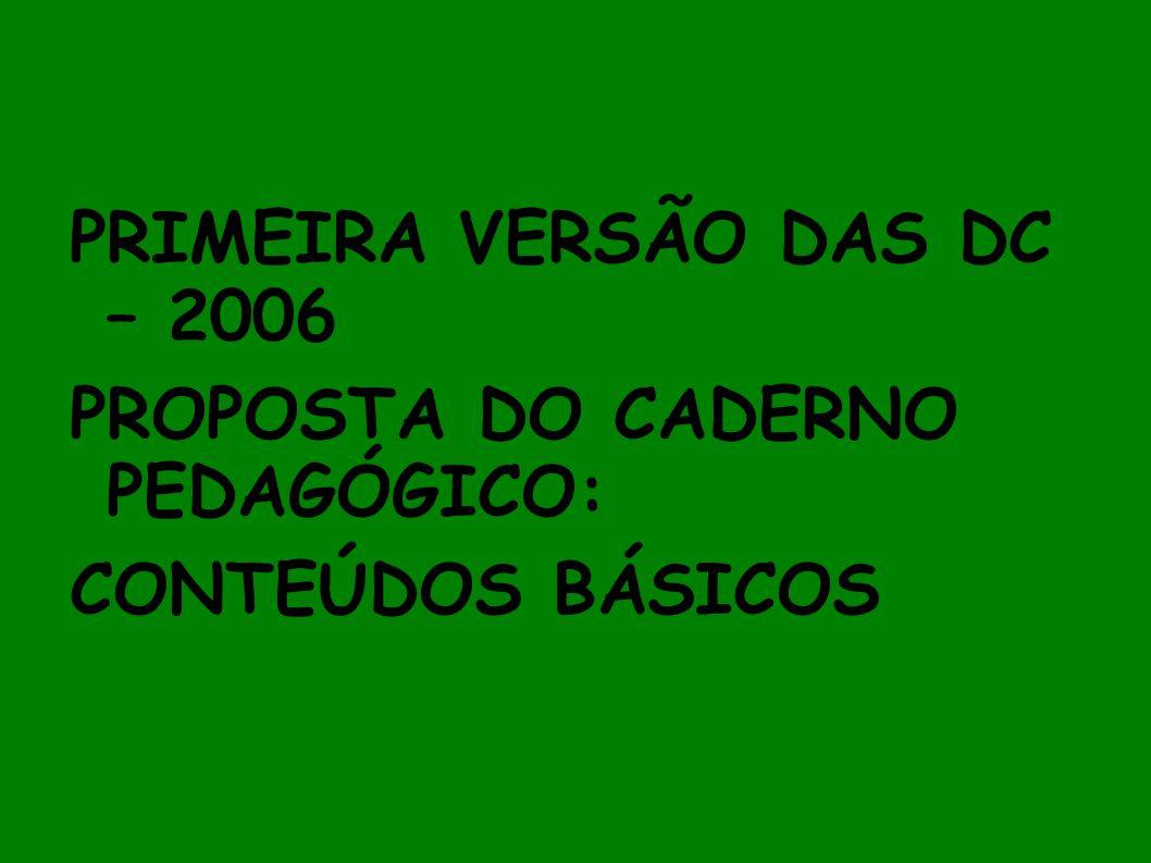 PRIMEIRA VERSÃO DAS DC – 2006