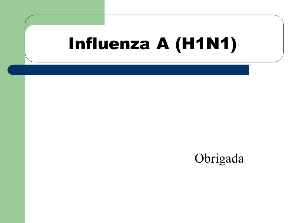 Influenza A (H1N1) Obrigada