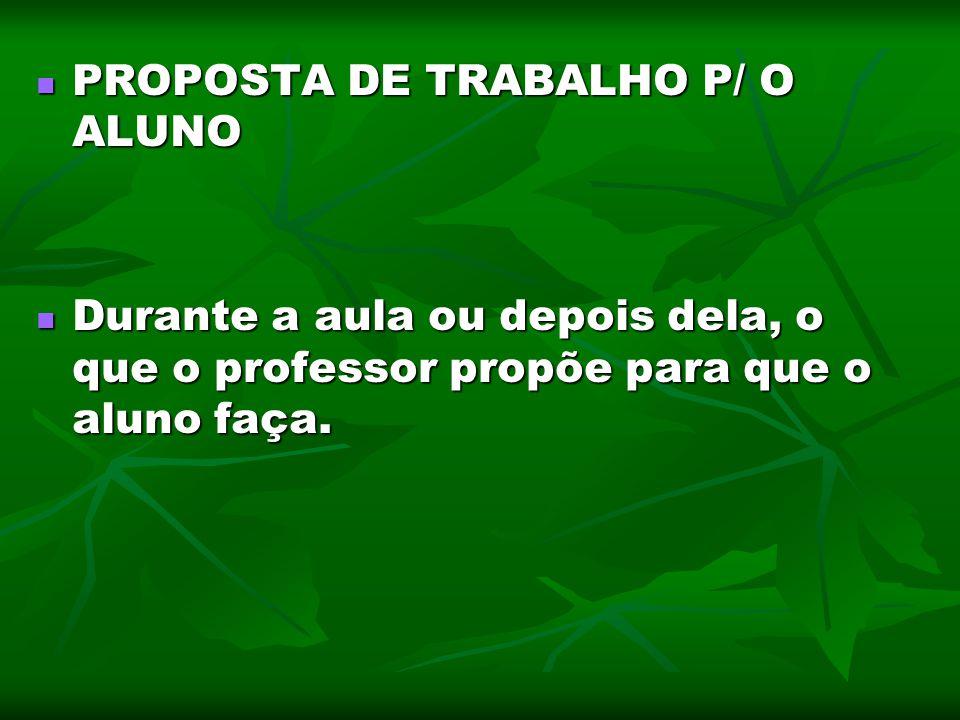 PROPOSTA DE TRABALHO P/ O ALUNO