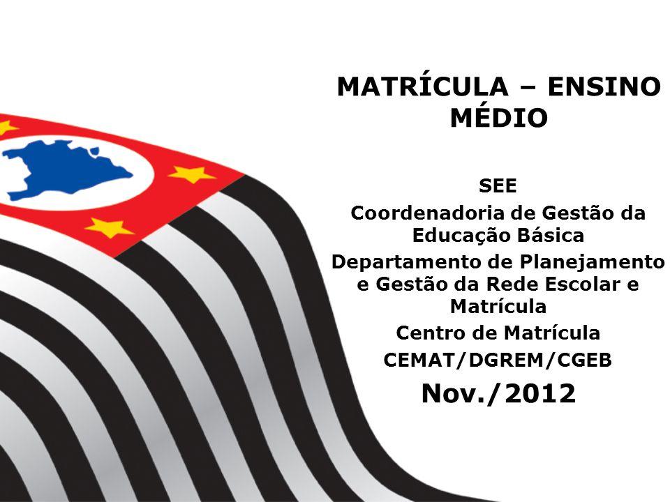 MATRÍCULA – ENSINO MÉDIO Nov./2012