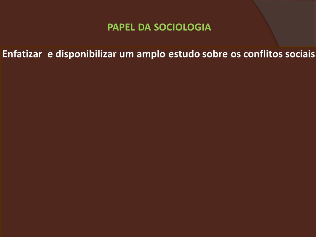 Enfatizar e disponibilizar um amplo estudo sobre os conflitos sociais