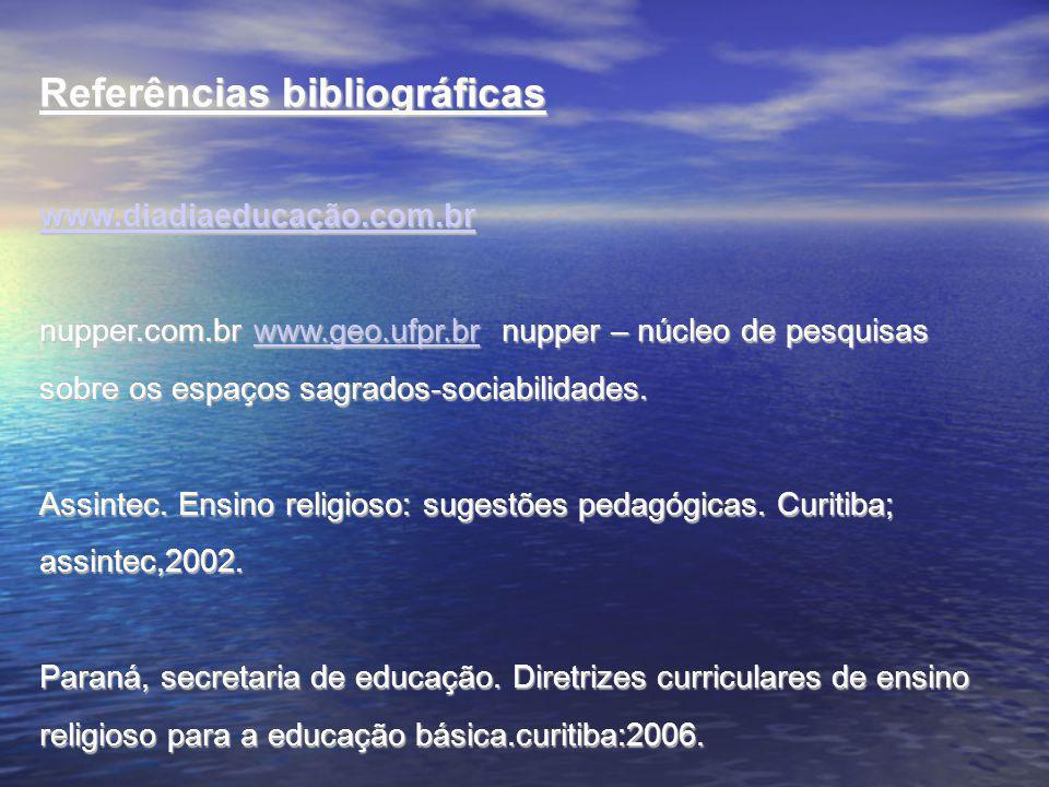 Referências bibliográficas www. diadiaeducação. com. br nupper. com