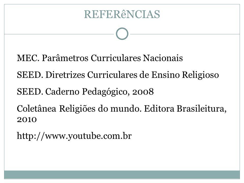 REFERêNCIAS MEC. Parâmetros Curriculares Nacionais