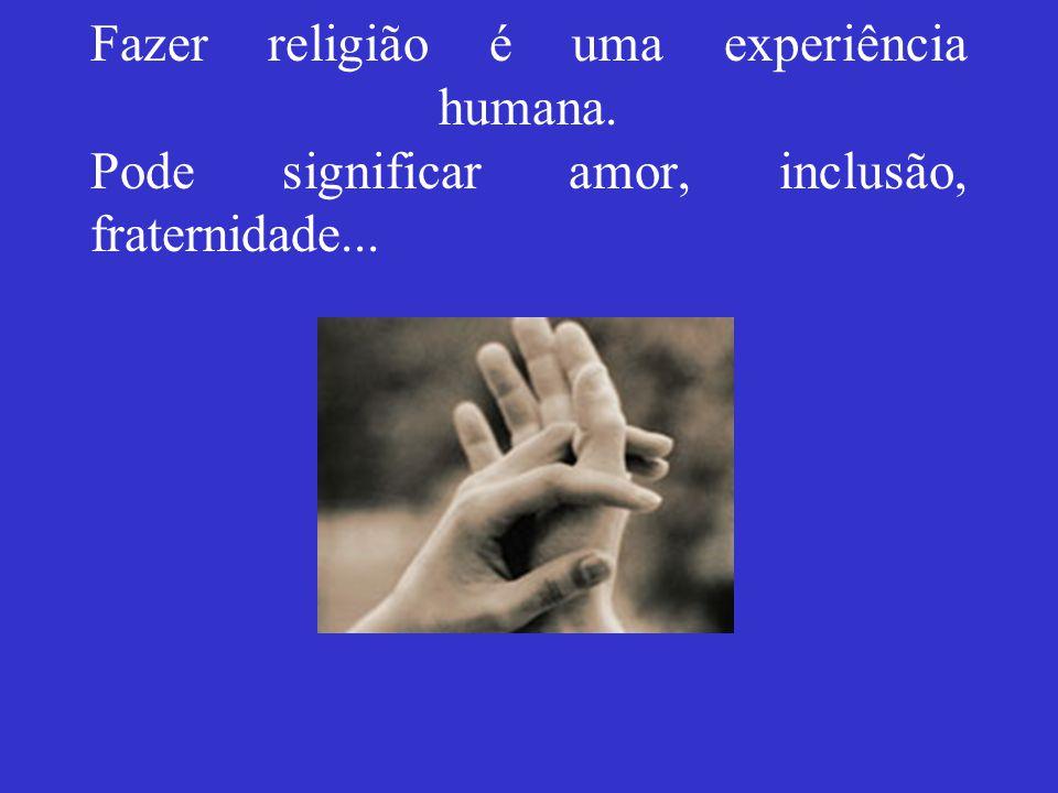 Fazer religião é uma experiência humana