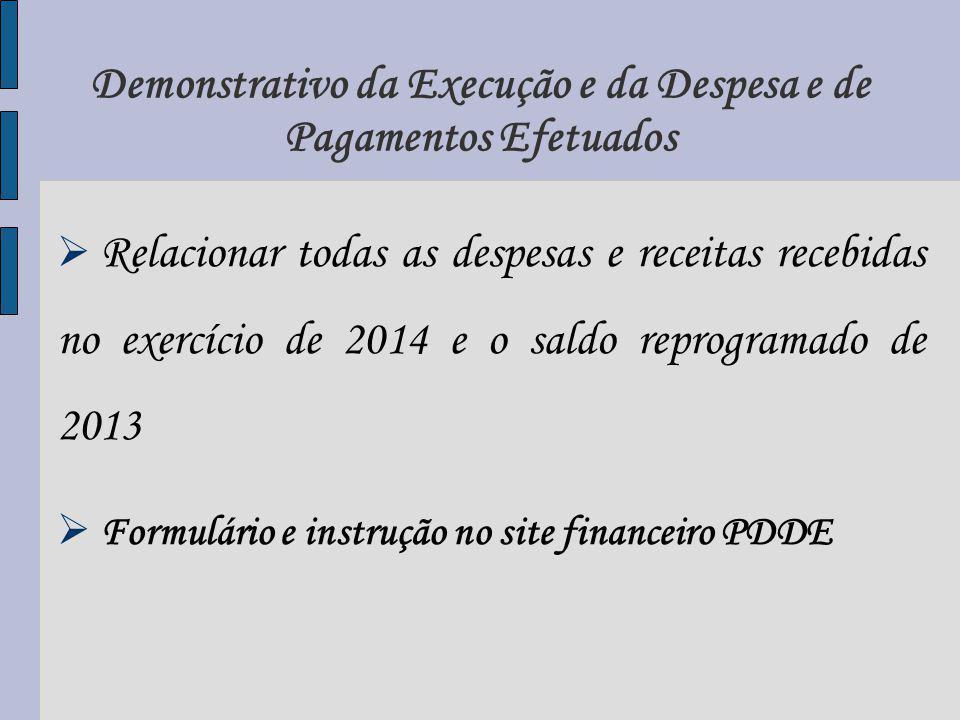 Demonstrativo da Execução e da Despesa e de Pagamentos Efetuados