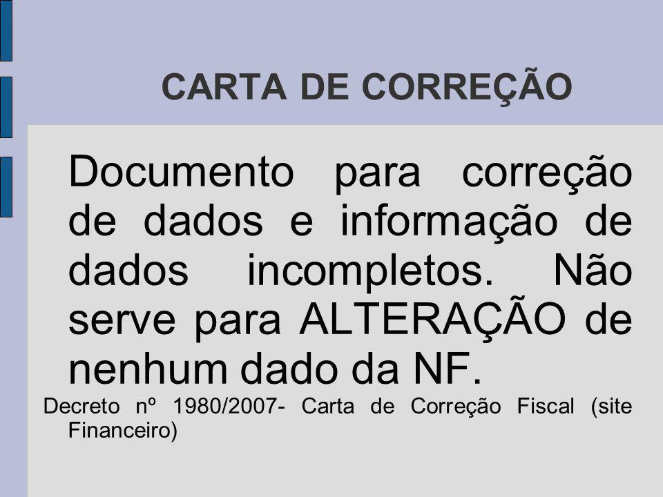 CARTA DE CORREÇÃO Documento para correção de dados e informação de dados incompletos. Não serve para ALTERAÇÃO de nenhum dado da NF.