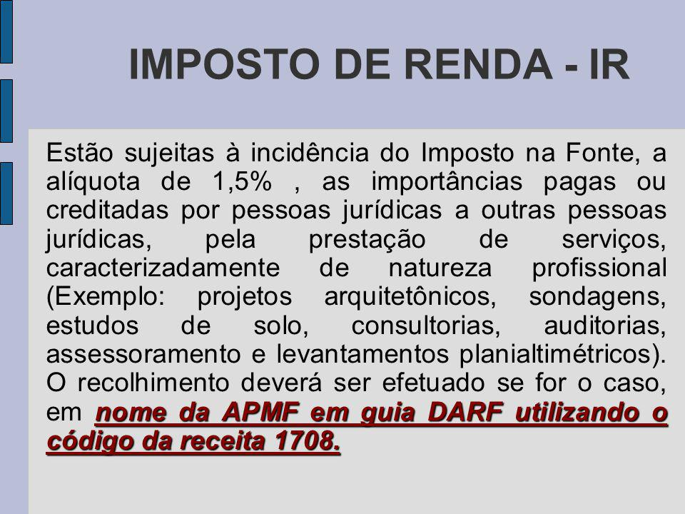 IMPOSTO DE RENDA - IR