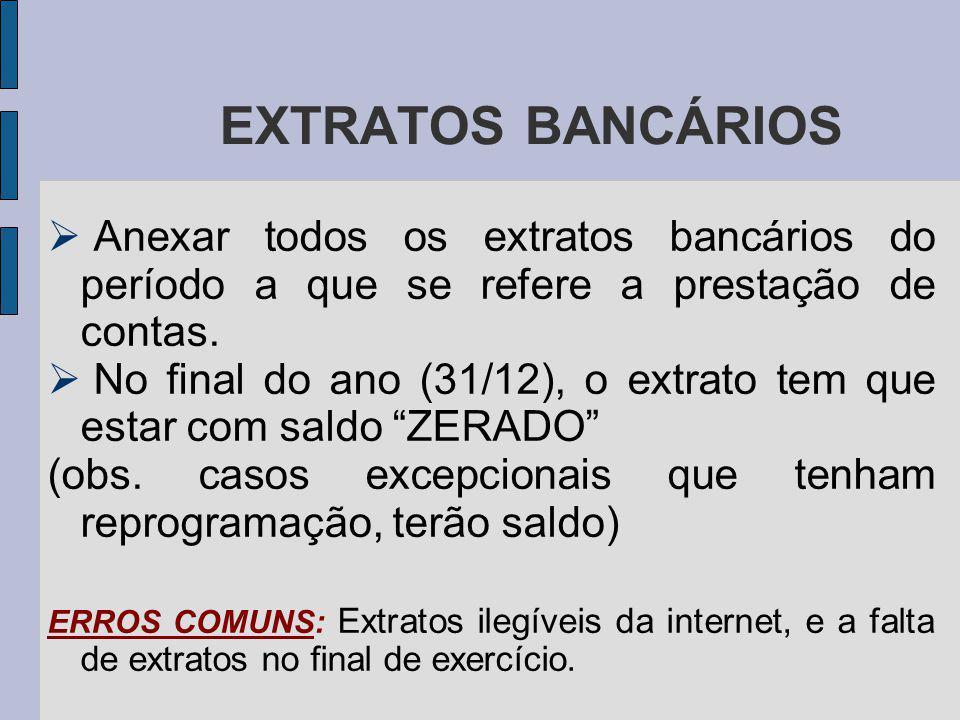 EXTRATOS BANCÁRIOS Anexar todos os extratos bancários do período a que se refere a prestação de contas.
