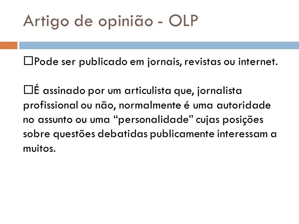 Artigo de opinião - OLP Pode ser publicado em jornais, revistas ou internet.