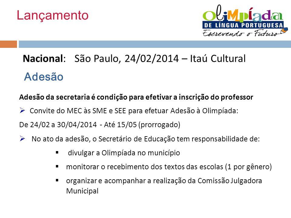 Lançamento Nacional: São Paulo, 24/02/2014 – Itaú Cultural Adesão