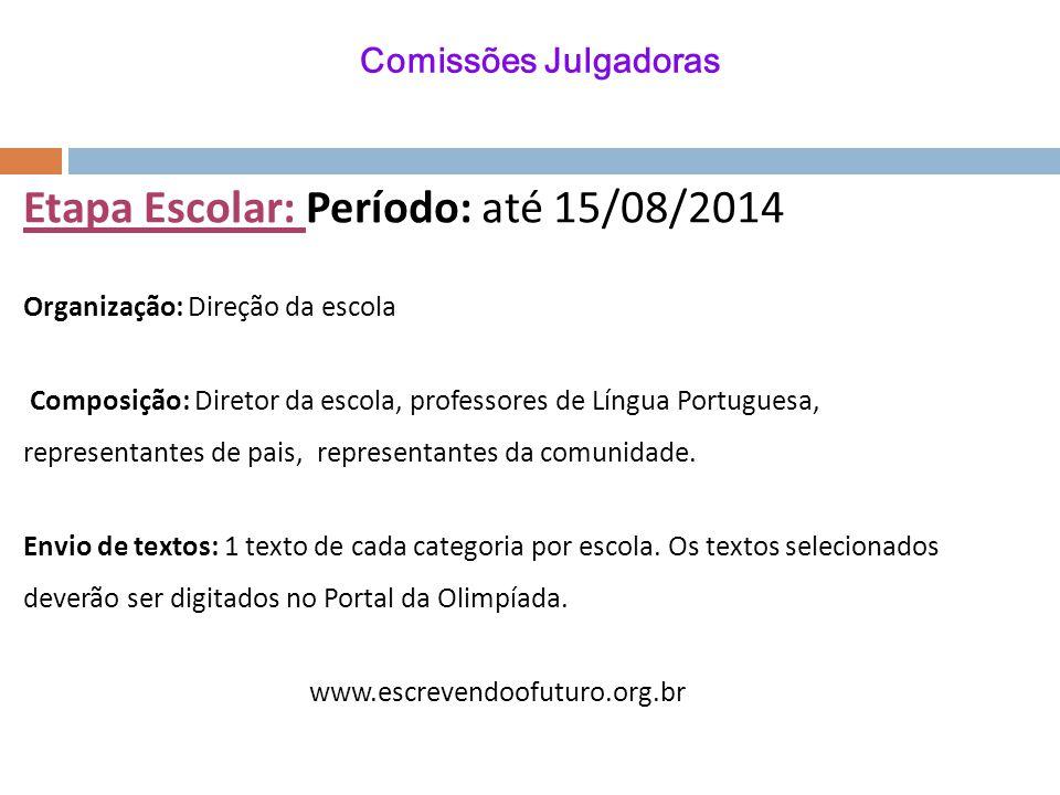 Etapa Escolar: Período: até 15/08/2014