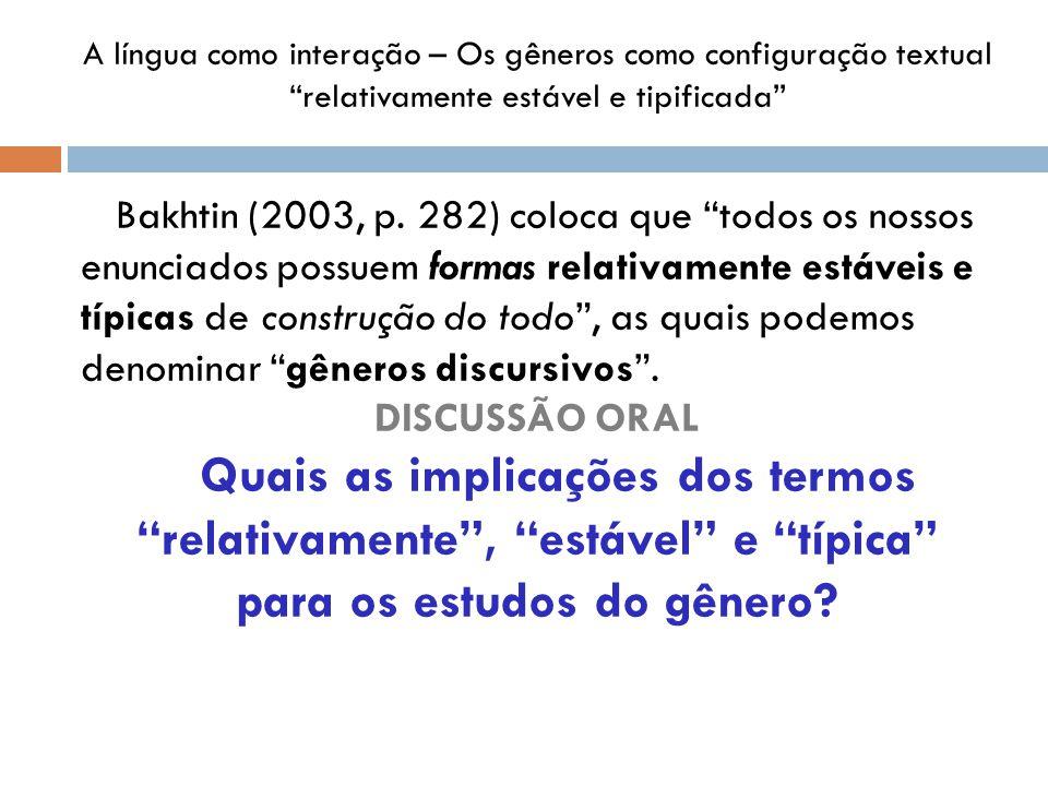 A língua como interação – Os gêneros como configuração textual relativamente estável e tipificada
