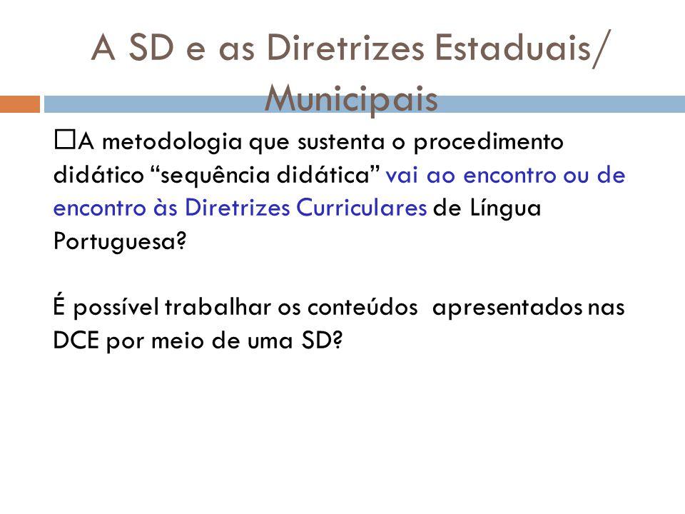 A SD e as Diretrizes Estaduais/ Municipais