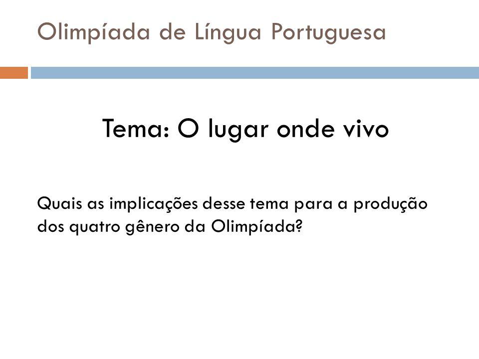 Tema: O lugar onde vivo Olimpíada de Língua Portuguesa