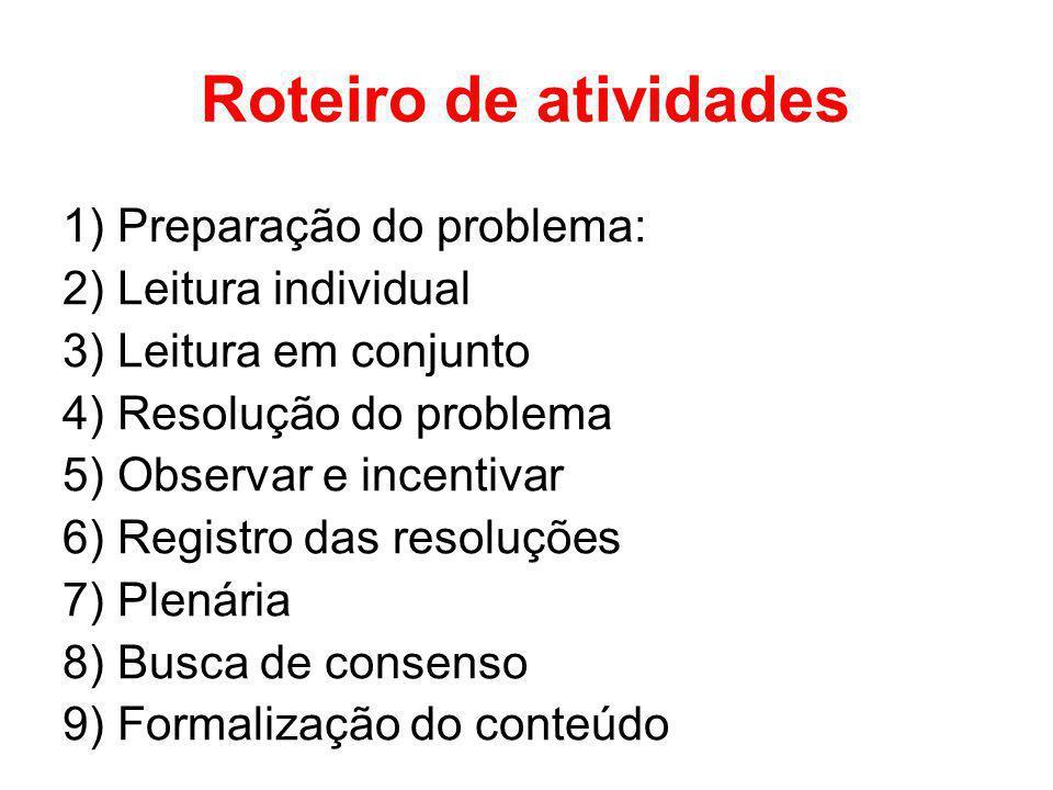 Roteiro de atividades 1) Preparação do problema: 2) Leitura individual