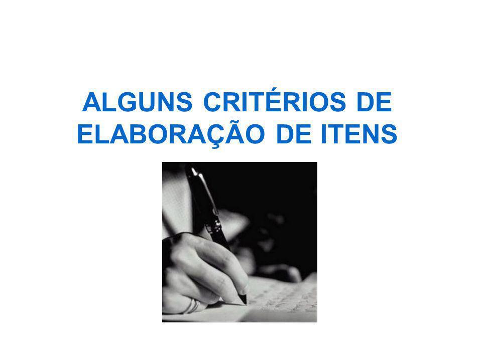 ALGUNS CRITÉRIOS DE ELABORAÇÃO DE ITENS