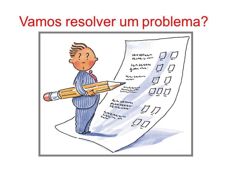 Vamos resolver um problema