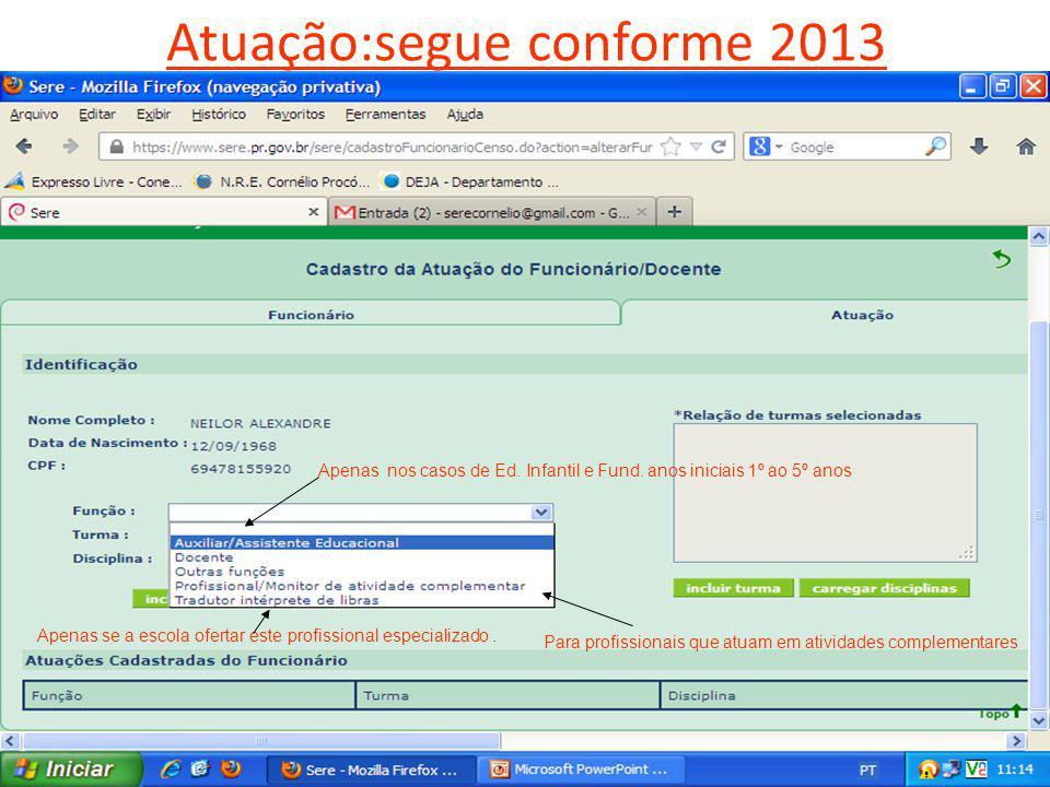 Atuação:segue conforme 2013