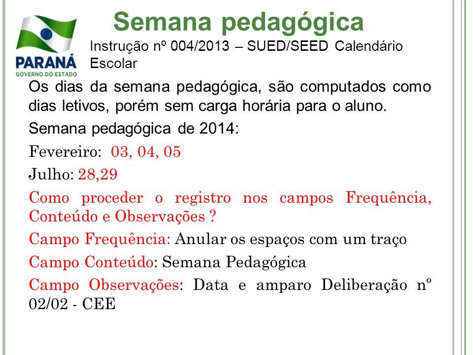 Semana pedagógica Instrução nº 004/2013 – SUED/SEED Calendário Escolar