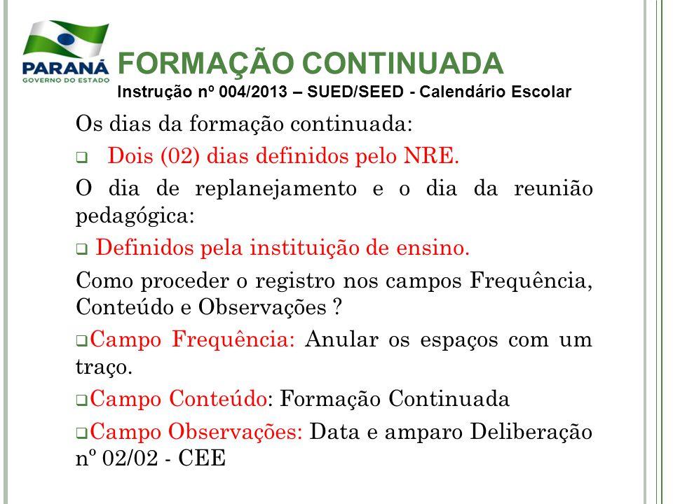 FORMAÇÃO CONTINUADA Instrução nº 004/2013 – SUED/SEED - Calendário Escolar