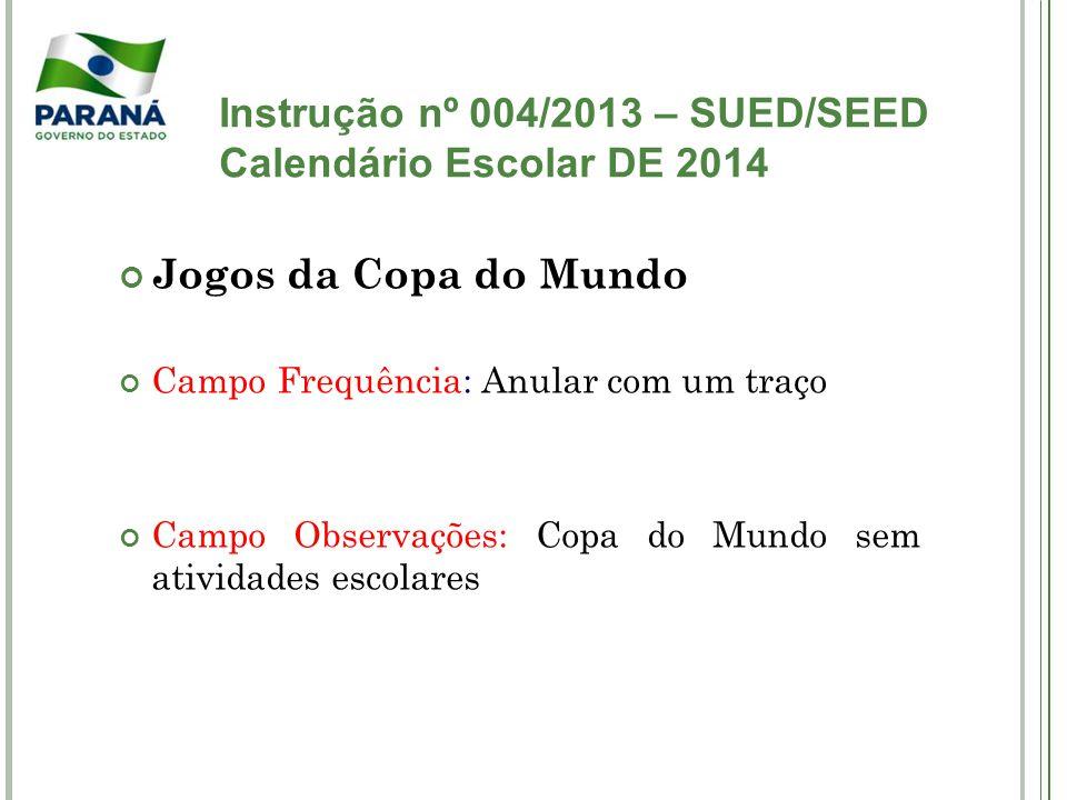 Instrução nº 004/2013 – SUED/SEED Calendário Escolar DE 2014