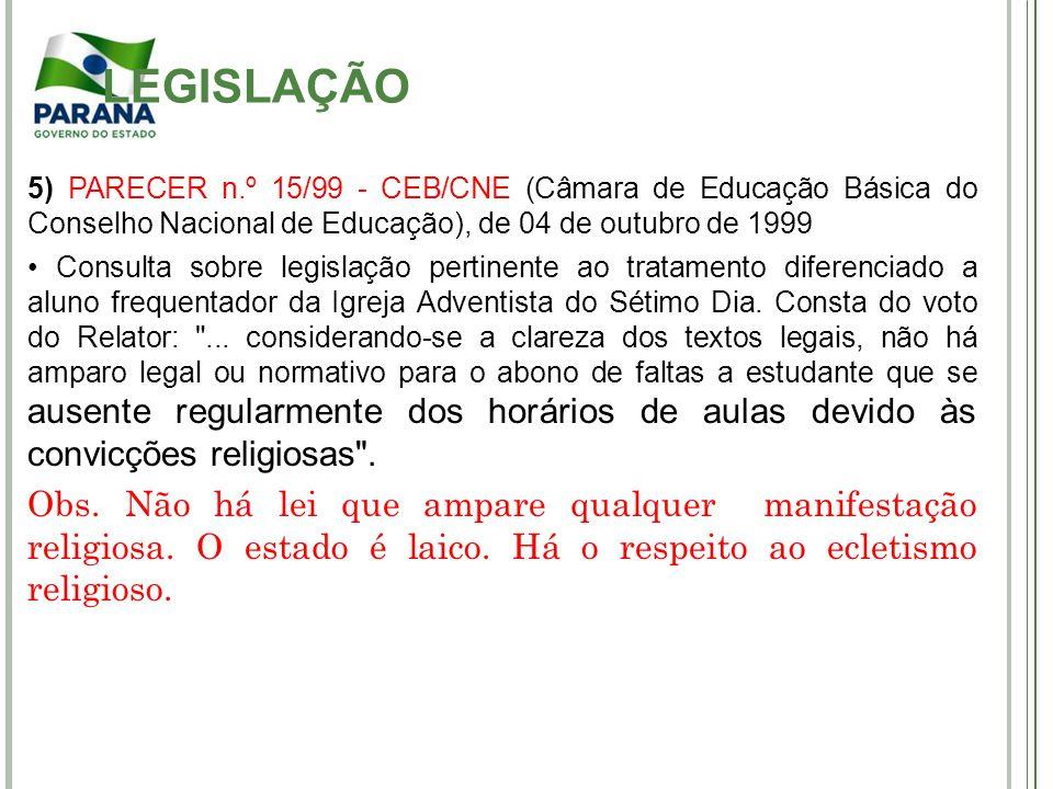 LEGISLAÇÃO 5) PARECER n.º 15/99 - CEB/CNE (Câmara de Educação Básica do Conselho Nacional de Educação), de 04 de outubro de 1999.