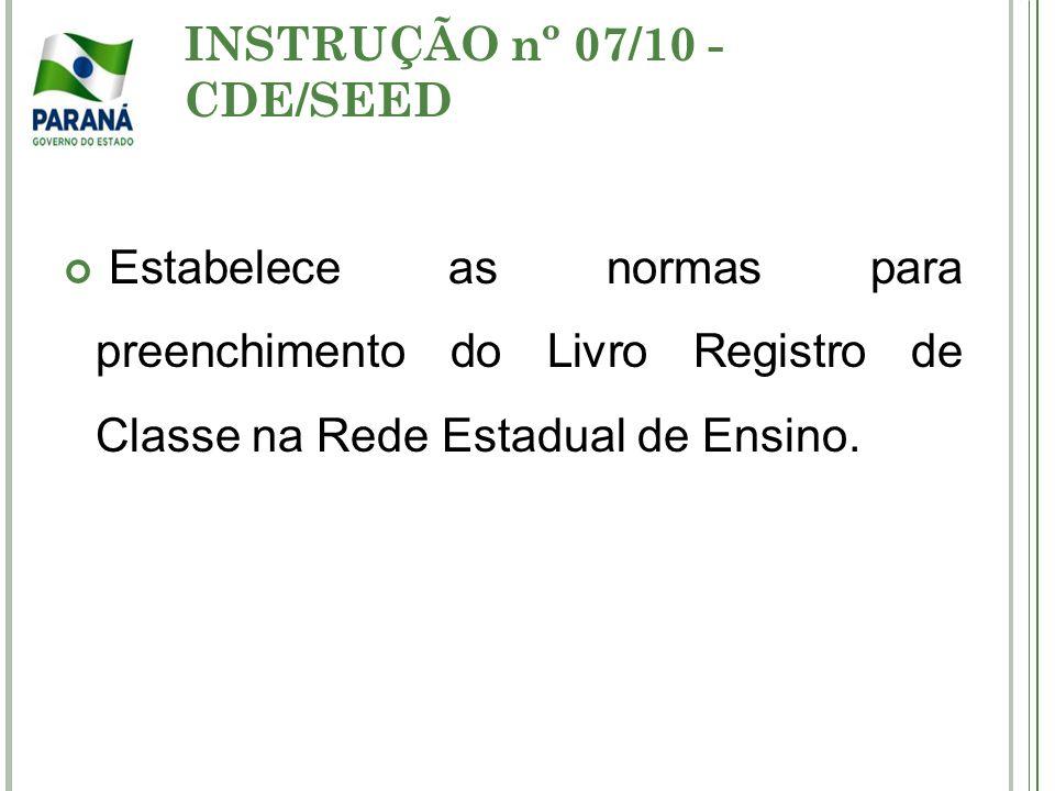 INSTRUÇÃO nº 07/10 - CDE/SEED