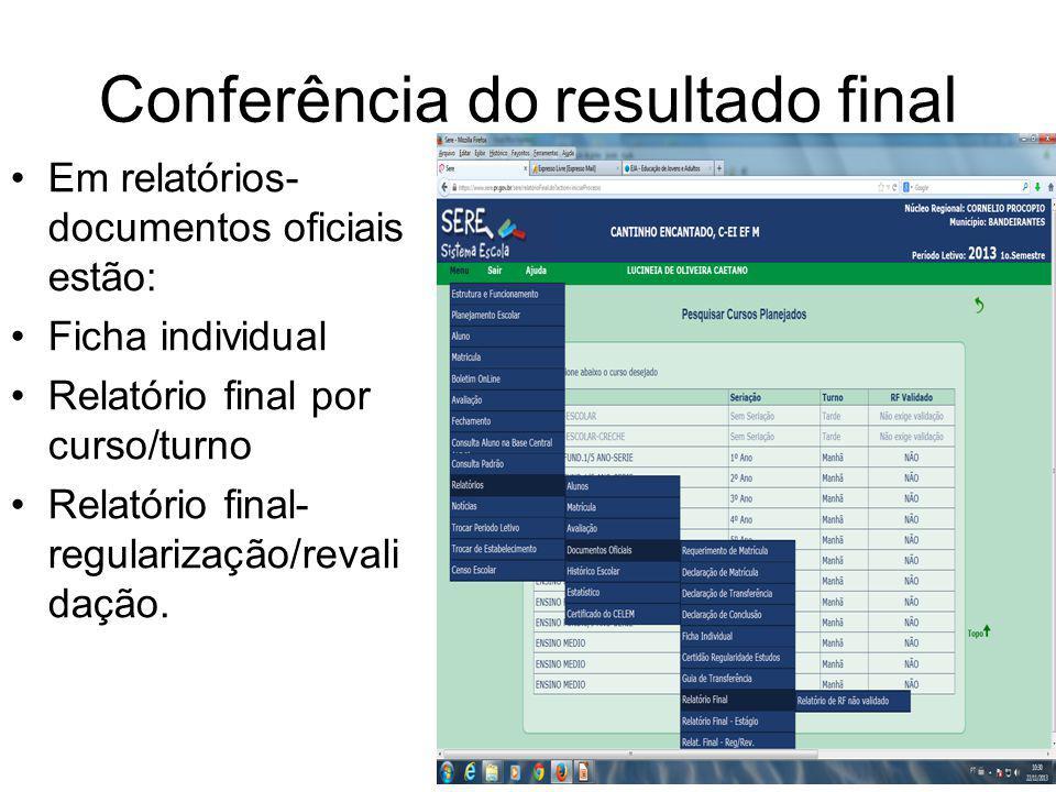 Conferência do resultado final