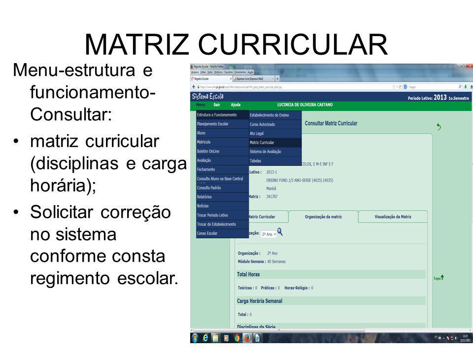 MATRIZ CURRICULAR Menu-estrutura e funcionamento- Consultar: