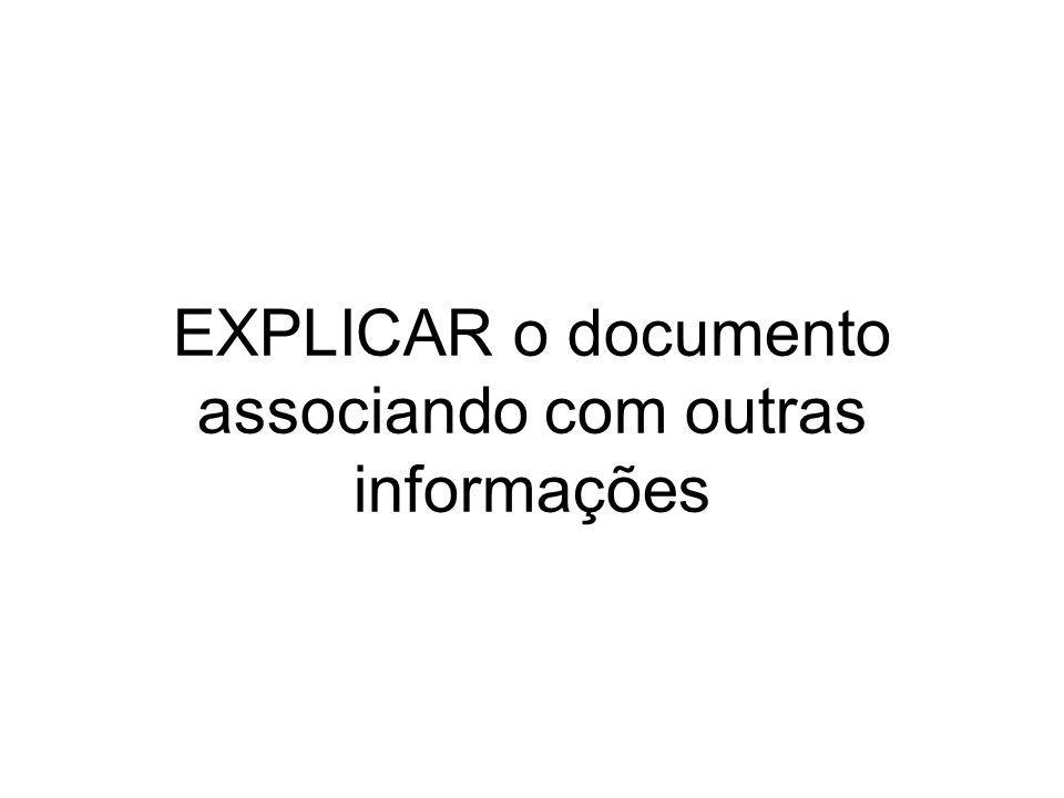 EXPLICAR o documento associando com outras informações