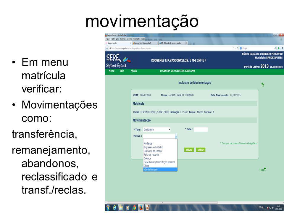 movimentação Em menu matrícula verificar: Movimentações como: